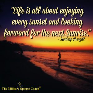 Life is all about enjoying ever sunset and looking forward for the Sunrise