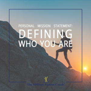 Personal Mission Statement - Defining Who You Are