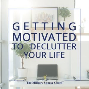 Getting Motivated to Declutter Your Life