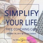 Simplify your life with my free coaching call - October 30, 2017