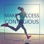 Make Success Contagious