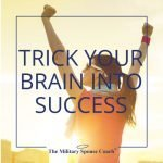 Trick Your Brain Into Success
