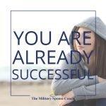 You are already successful