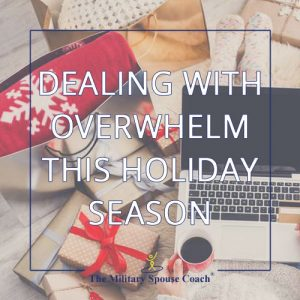 Dealing with Overwhelm this Holiday Season