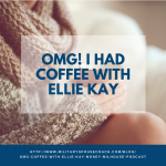 OMG! I had coffee with Ellie Kay!