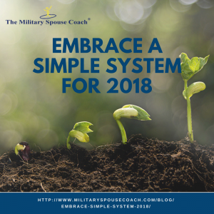 Embrace a Simple System in 2018 from the Military Spouse Coach