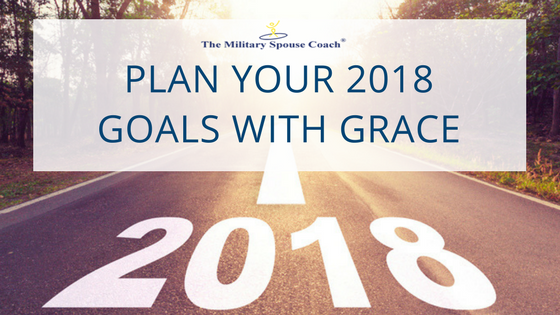 Military Spouses - Plan your 2018 Goals with Grace