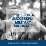 5 Tips for a Successful Military Marriage - Part 1