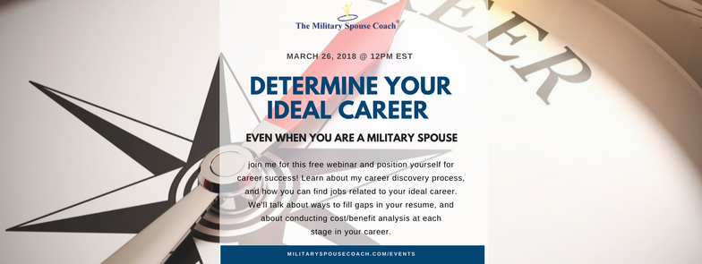 March 26 2018 Webinar - Determine Your Ideal Career Even When You Are A Military Spouse