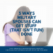 5 Ways Military Spouses Can Get Stuff (That Isn't Fun) Done