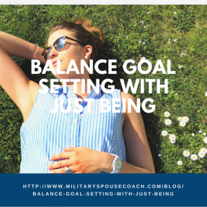 Balance Goal Setting with Just Being