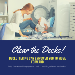 Clear the Decks - Decluttering can help you move forward