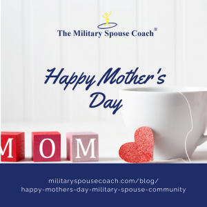 Happy Mother's Day to the Military Spouse Community