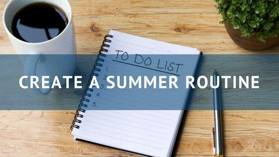 Create A Summer Routine