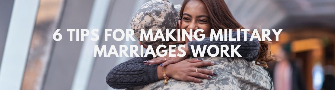 6 Tips for Making Military Marriages Work overlaid over Black woman hugging main in military fatigues